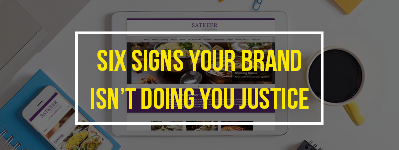 Six signs your brand isn't doing you justice