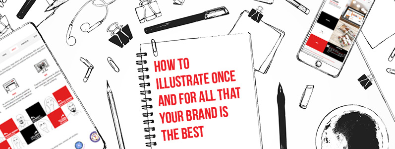 How to illustrate once and for all that your brand is the best