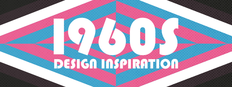 Inspiration: Take a trip back to the 60s for daring design ideas