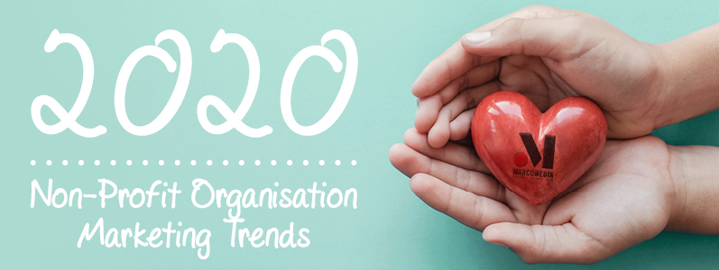 2020 marketing trends for non-profit organisations