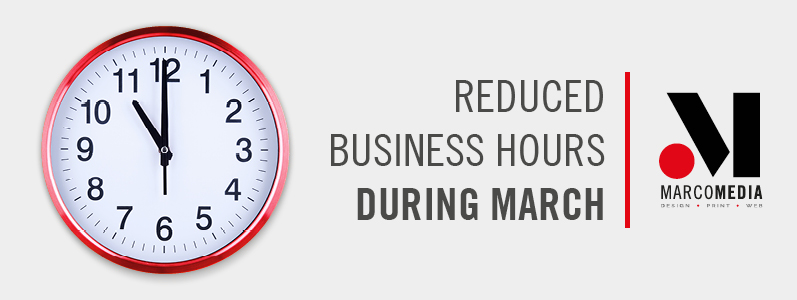 Reduced business hours during March due to COVID-19