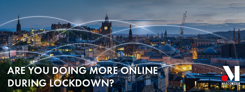 Are you doing more online during lockdown?