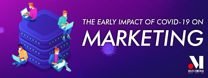 The early impact of Covid-19 on marketing