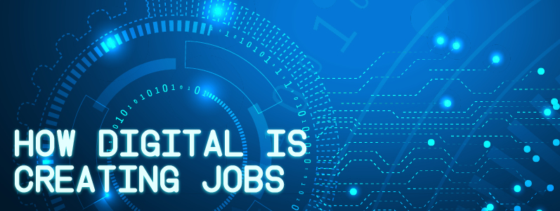 Digital Watch: How Digital is creating jobs