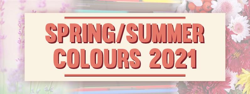 Inspiration: Spring/Summer Colours 2021