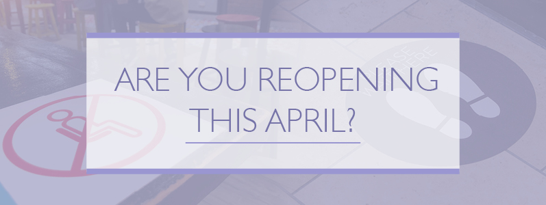 Are you reopening this April?