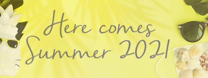 Here comes summer 2021!
