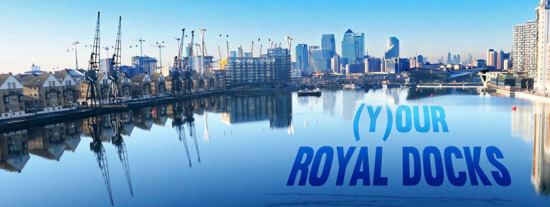 100 years of (y)our Royal Docks!
