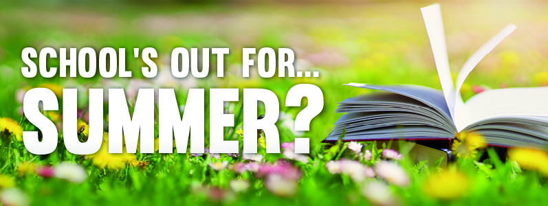 School's out for… summer?