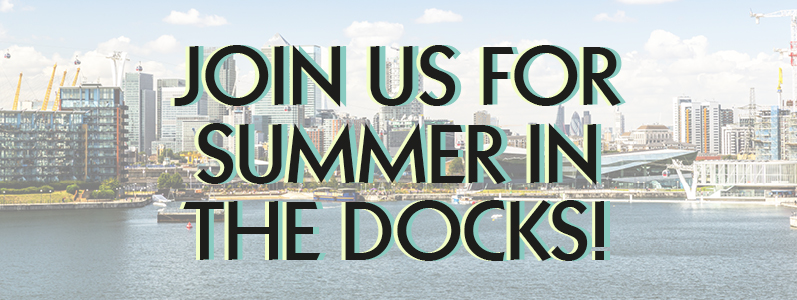 Join us for Summer in the Docks!